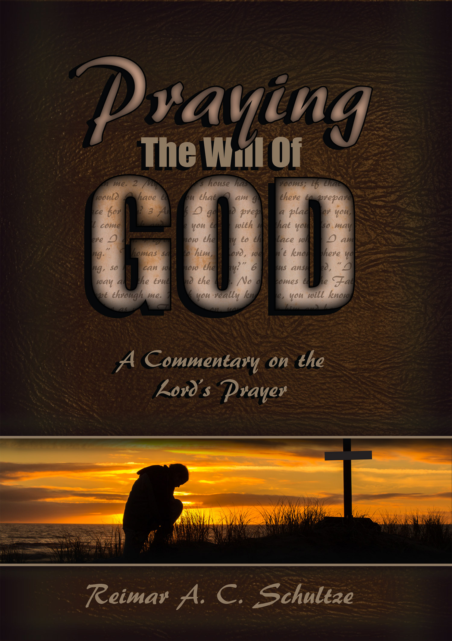 Praying the Will of God: A Commentary on the Lord's Prayer